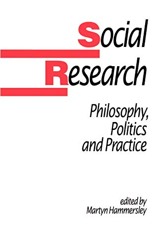 9780803988057: Social Research: Philosophy, Politics and Practice (Published in association with The Open University)