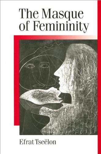 9780803988071: The Masque of Femininity: The Presentation of Woman in Everyday Life (Published in association with Theory, Culture & Society)