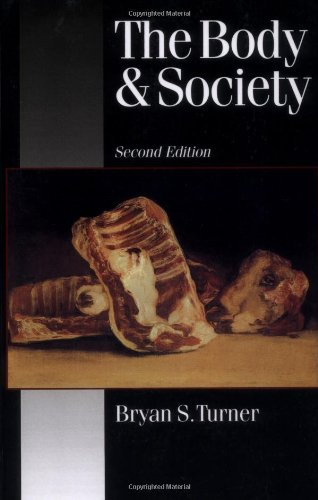 9780803988095: The Body and Society: Explorations in Social Theory (Published in association with Theory, Culture & Society)