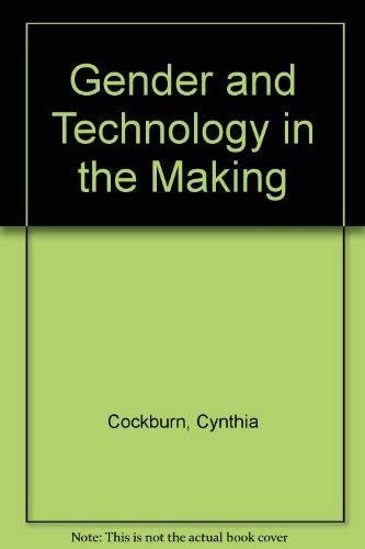 9780803988101: Gender and Technology in the Making