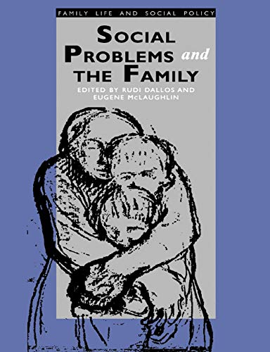 Social Problems and the Family: Dallos, Rudi; McLaughlin, Eugene (eds.)