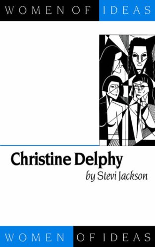 9780803988705: Christine Delphy (Women of Ideas series)