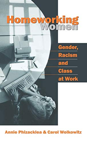 9780803988736: Homeworking Women: Gender, Racism and Class at Work