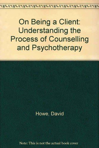 9780803988880: On Being a Client: Understanding the Process of Counselling and Psychotherapy