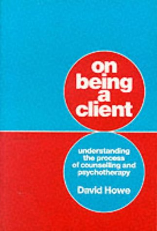9780803988897: On Being A Client: Understanding The Process Of Counselling And Psychotherapy