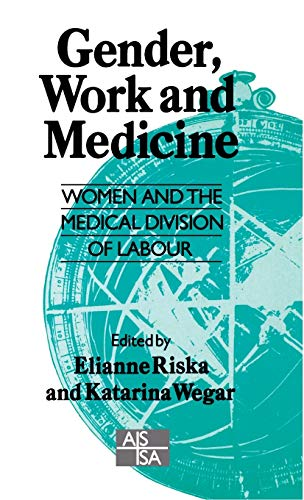 9780803989023: Gender, Work and Medicine: Women and the Medical Division of Labour (SAGE Studies in International Sociology)