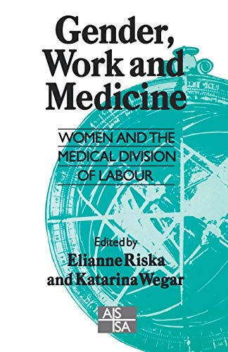 9780803989030: Gender, Work and Medicine: Women and the Medical Division of Labour (SAGE Studies in International Sociology)