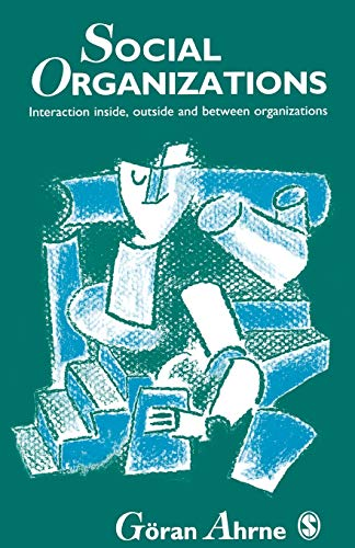 9780803989214: Social Organizations: Interaction Inside, Outside and Between Organizations
