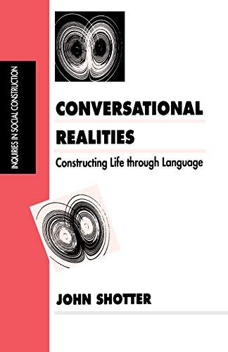 9780803989337: Conversational Realities: Constructing Life through Language (Inquiries in Social Construction series)