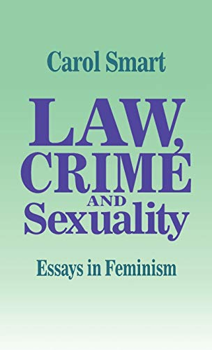 law crime and sexuality essays in feminism abebooks law crime and sexuality essays in feminism carol smart