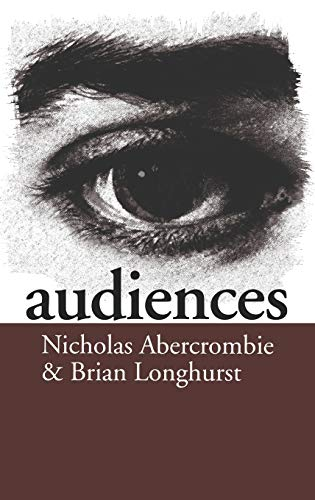 9780803989610: Audiences: A Sociological Theory of Performance and Imagination