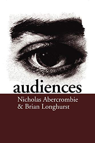 9780803989627: Audiences: A Sociological Theory of Performance and Imagination