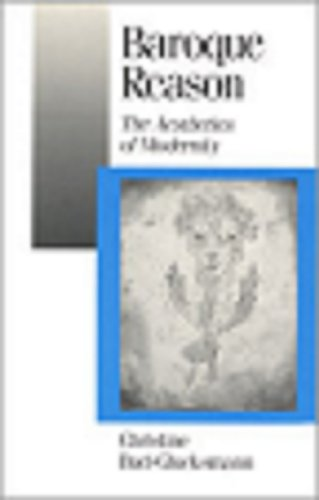 9780803989757: Baroque Reason: The Aesthetics of Modernity (Published in association with Theory, Culture & Society)