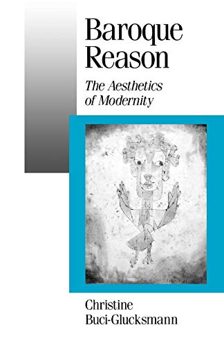 9780803989764: Baroque Reason: The Aesthetics of Modernity (Published in association with Theory, Culture & Society)