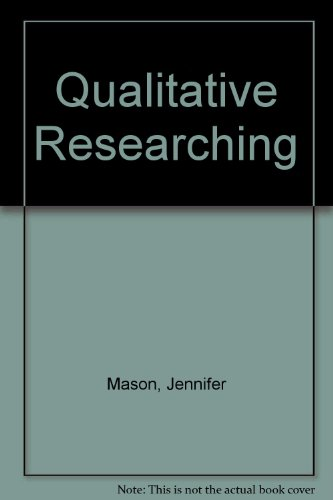 9780803989856: Qualitative Researching
