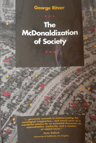 9780803990005: The McDonaldization of Society: An Investigation into the Changing Character of Contemporary Social Life (Pine Forge Press Publication)