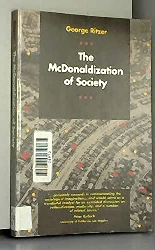The McDonaldization of Society: An Investigation into: Ritzer, George