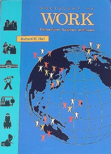 9780803990036: Sociology of Work: Perspectives, Analyses, and Issues (The Pine Forge Press Social Science Library)