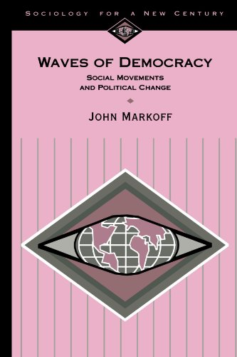Waves of Democracy: Social Movements and Political Change (Sociology for a New Century Series) (0803990197) by Markoff, John