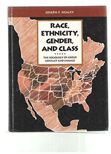 9780803990272: Race, Ethnicity, Gender, and Class: The Sociology of Group Conflict and Change (The Pine Forge Press Social Science Library)