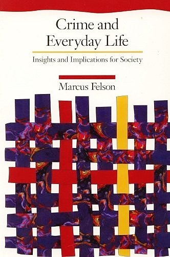 9780803990296: Crime and Everyday Life: Insights and Implications for Society (The Pine Forge Press Social Science Library)