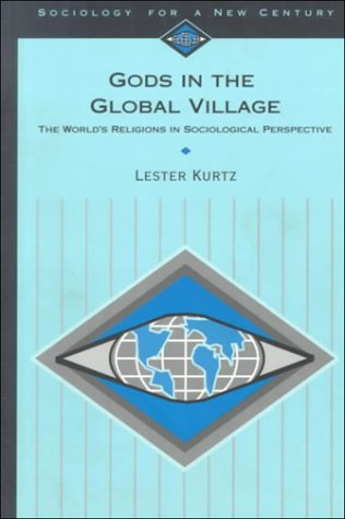 9780803990371: Gods in the Global Village: The World′s Religions in Sociological Perspective (Sociology for a New Century Series)