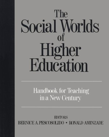 9780803990456: The Social Worlds of Higher Education: Handbook for Teaching in a New Century