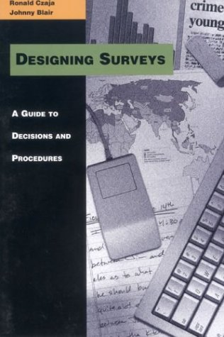 9780803990562: Designing Surveys: A Guide to Decisions and Procedures (The Pine Forge Press Series in Research Methods and Statistics)