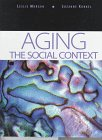 Aging: The Social Context: Morgan, Leslie; Kunkel,