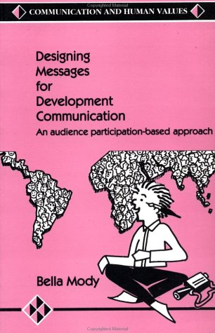 9780803991064: Designing Messages for Development Communication (Communication and Human Values)