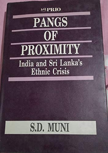 9780803991125: Pangs of Proximity: India and Sri Lanka's Ethnic Crisis (International Peace Research Institute, Oslo (PRIO))