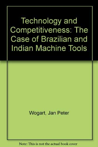 Technology and Competitiveness: The Case of Brazilian and Indian Machine Tools