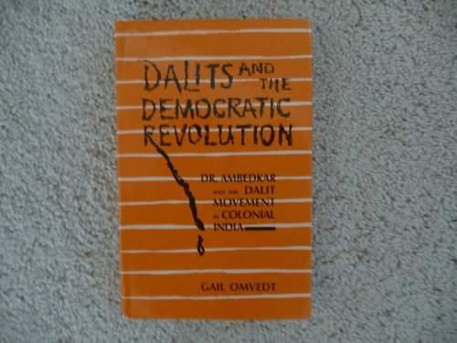 9780803991392: Dalits and the Democratic Revolution: Dr Ambedkar and the Dalit Movement in Colonial India