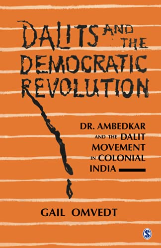 9780803991408: Dalits and the Democratic Revolution: Dr Ambedkar and the Dalit Movement