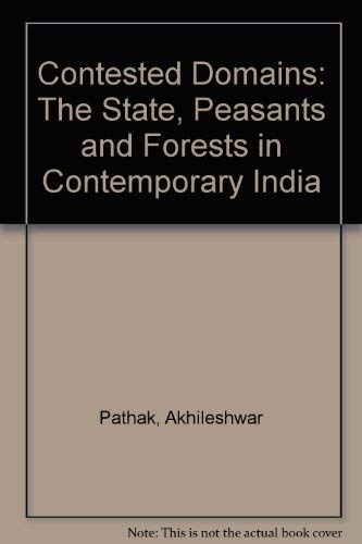Contested Domains: The State, Peasants and Forests: Pathak, Akhileshwar
