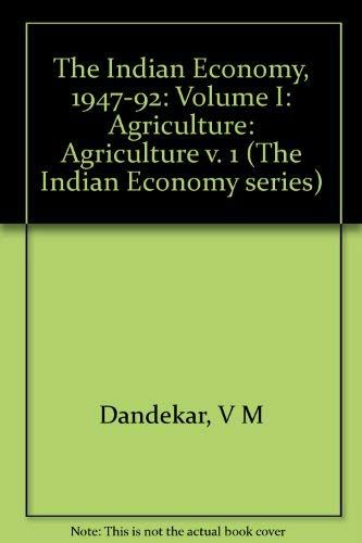9780803991859: The Indian Economy, 1947-92: Volume I: Agriculture (The Indian Economy series)