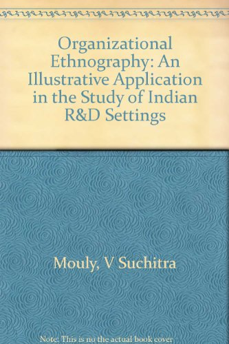 9780803992115: Organizational Ethnography: An Illustrative Application in the Study of Indian R&D Settings