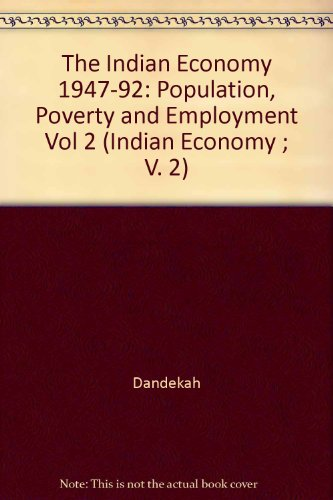 The Indian Economy, 1947-92 (Indian Economy ; V. 2) (Vol 2): Dandekar, Vinayak Mahadev