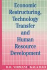Economic Restructuring, Technology Transfer and Human Resource: B R Virmani