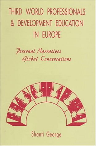 Third World Professionals and Development Education in Europe. Personal Narratives, Global ...