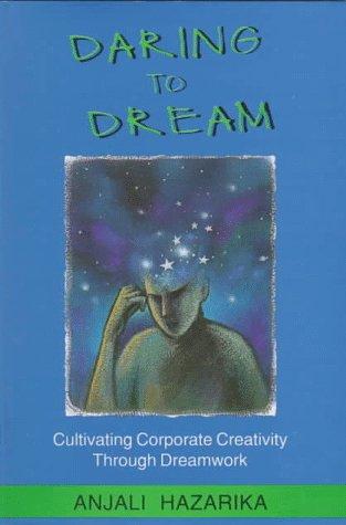 9780803993976: Daring To Dream: Cultivating Corporate Creativity Through Dreamwork (Response Books)