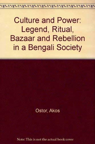 Culture and Power: Legend, Ritual, Bazaar and: Akos Ostor