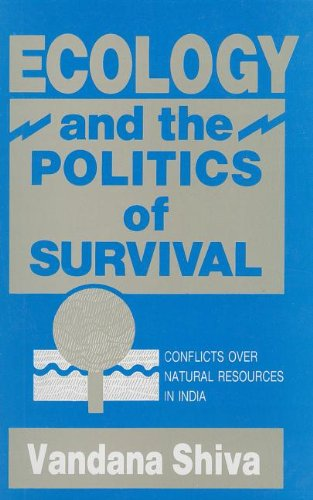 9780803996724: Ecology and the Politics of Survival: Conflicts Over Natural Resources in India (United Nations University Programme on Peace & Global Transformation)