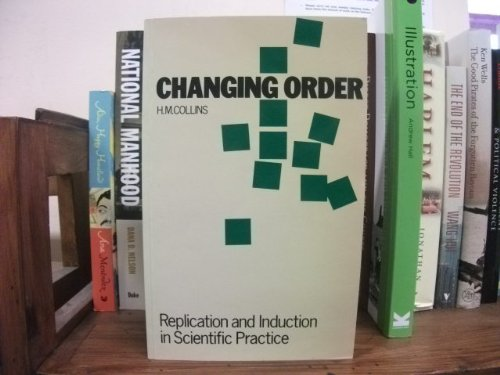 9780803997172: Changing Order: Replication and Induction in Scientific Practice