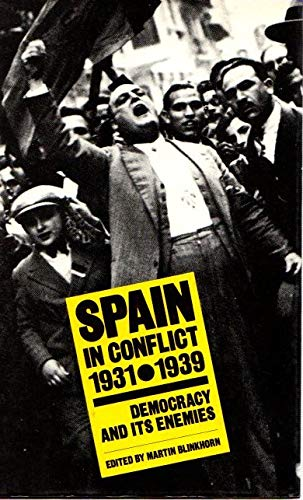 9780803997455: Spain in Conflict 1931-1939: Democracy and its Enemies