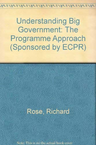 9780803997790: Understanding Big Government: The Programme Approach (Sponsored by ECPR)