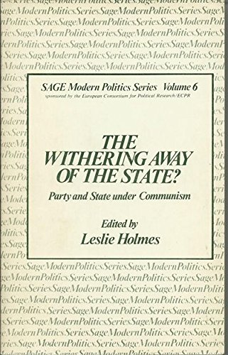 The Withering Away of the State: Party and State under Communism: Holmes, Leslie
