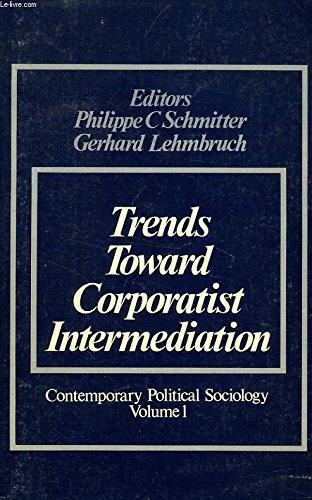 9780803998360: Trends toward Corporatist Intermediation (Contemporary political sociology)