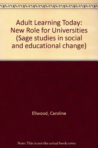 Adult Learning Today; A New Role for the Universities: Ellwood, C