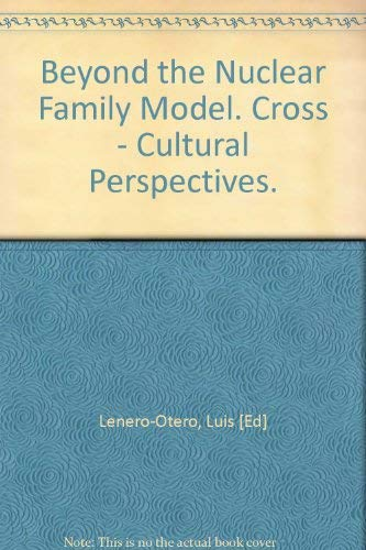 9780803999862: Beyond the Nuclear Family: Cross Cultural Perspective